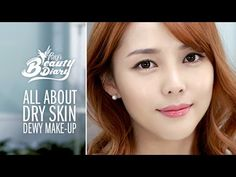 Pony's Beauty Diary - All About Dry Skin, Dewy Make-Up (with subs) 올 어바웃 건성녀 촉촉 메이크업 - YouTube