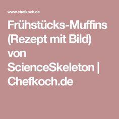 Frühstücks-Muffins (Rezept mit Bild) von ScienceSkeleton | Chefkoch.de