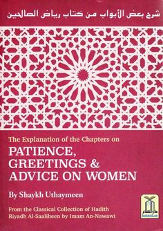 The Explanation of the Chapters on Patience, Greetings & Advice on Women (Riyadh Al-Saaliheen)