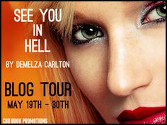 Books and Things: Blog Tour/ AimeeKay Review and Amazon g/c giveaway: See You In Hell by Demelza Carlton