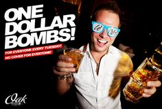 Dollar Bombs EVERY Tuesday Night at Oak Lounge Milwaukee because WE WANT TO PARTY WITH YOU! DJ JaeBea