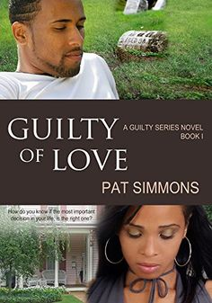 Guilty of Love (The Guilty series Book 1) by Pat Simmons http://www.amazon.com/dp/B00L9EGLEA/ref=cm_sw_r_pi_dp_dOJGvb130CNDS