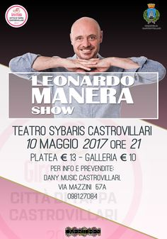 Leonorado Manera Show - Mercoledì 10 maggio 2017 alle ore 21:00 nel Teatro Sybaris Castrovillari  - http://www.eventiincalabria.it/eventi/leonorado-manera-show/
