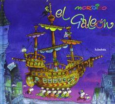 El Galeón. Guillermo Mordillo. Kalandraka, 2013