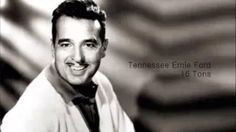 Tennessee Ernie Ford - 16 Tons - YouTube