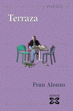 Terraza / Fran Alonso Edición ed. Alonso, Movie Posters, Editorial, Social Networks, Nail, Literatura, Note Cards, Terrace, Writers