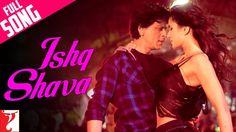 Ishq Shava  Full Song | Jab Tak Hai Jaan | Shah Rukh Khan | Katrina Kaif | Shilpa Rao  Duration: 4:35.