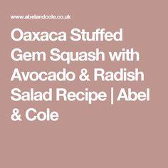 Oaxaca Stuffed Gem Squash with Avocado & Radish Salad Recipe   Abel & Cole