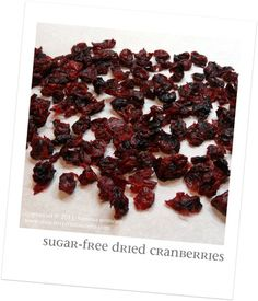 cranberries without added sugar and without a dehydrator!dried cranberries without added sugar and without a dehydrator! Paleo Recipes, Whole Food Recipes, Snack Recipes, Cooking Recipes, Yummy Recipes, Sauces, Healthy Snacks, Healthy Eating, Nutritious Snacks
