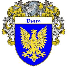 Dunn Coat of Arms     http://irishcoatofarms.org/ has a wide variety of products with your surname with your coat of arms/family crest, flags and national symbols from England, Ireland, Scotland and Wale
