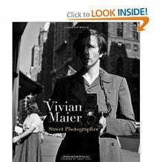 Vivian Maier: Street Photographer: Vivian Maier, John Maloof, Geoff Dyer: 9781576875773: Amazon.com: Books