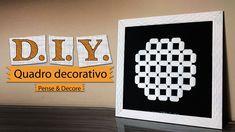 DIY - COMO FAZER QUADROS | DECORE SEM GASTAR MUITO POR PENSE & DECORE