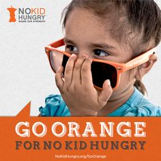 #goorange for #nokidhungry!