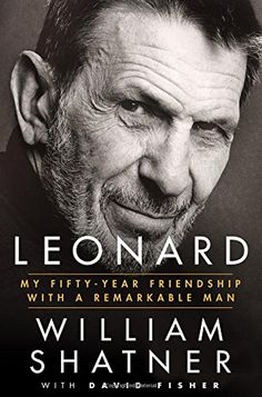 Leonard: My Fifty-Year Friendship With a Remarkable Man by William Shatner #books