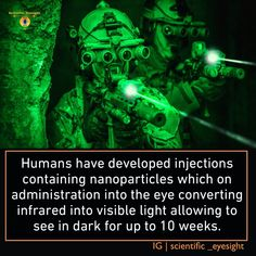 In a study from the University of Massachusetts Medical School, researchers injected nanoparticles that converted infrared light into visible light into the eyes of mice. Those mice were then placed in a maze along with mice who didn't receive the injections, and were able to find their way out of the maze. The nanoparticles bound to the photoreceptors of the mice's eyes and provided night vision for up to 10 weeks without any ill effects #science #researchstudy