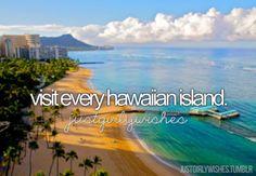 Hawaï would be really nice to visit.