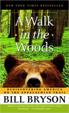 A Walk in the Woods: Rediscovering America on the Appalachian Trail: Bill Bryson: 9780307279460: Amazon.com: Books
