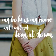 My body is my home and I will not tear it down - A poem by Anastasia Amour @ www.anastasiaamour.com
