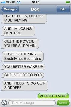 This is how my dog would wake me up if she could speak...while of course jumping and licking you haha