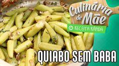 Culinária de Mãe #7 - Quiabo sem Baba