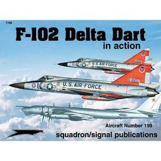 F-102 Delta Dagger in action - Aircraft No. 199 by Larry Davis, http://www.amazon.com/dp/0897474945/ref=cm_sw_r_pi_dp_7jBQpb1NH7VFP