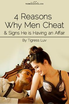 Believe it or not, it's not about SEX, and it's not about Physical Attraction to the other woman. 4 Reasons Why Men Cheat And Signs He is Having An Affair