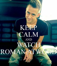 KEEP CALM AND WATCH ROMAN ATWOOD Poster | mimaeric | Keep Calm-o-Matic