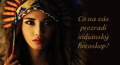 Irena Hufová: Co na vás prozradí indiánský horoskop?