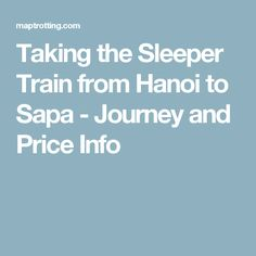 Taking the Sleeper Train from Hanoi to Sapa - Journey and Price Info