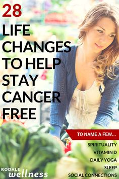 Every little change matters when it comes to staying cancer free. | Rodale Wellness