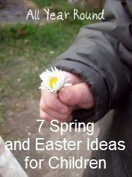 7 Spring and Easter Ideas for Children