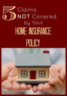 5 Homeowner claims not covered