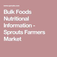 Bulk Foods Nutritional Information - Sprouts Farmers Market