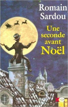 Une seconde avant Noël - Romain Sardou - XO Editions - 2005