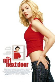 THE GIRL NEXT DOOR.   Director: Luke Greenfield.  Year: 2004.  Cast: Emile Hirsch, Nicholas Downs and Elisha Cuthbert