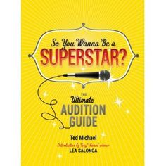 So You Wanna Be a Superstar?: The Ultimate Audition Guide (Paperback)  http://howtogetfaster.co.uk/jenks.php?p=0762446102  0762446102