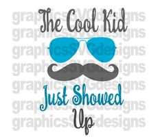 The Cool Kid Just Showed Up SVG File For Cricut and Cameo DXF for Silhouette Studio Cutting File Boy svg, Baby boy svg School svg Cricut Iron On Vinyl, Cricut Explore Air, Vinyl Designs, Shirt Designs, Silhouette Studio Designer Edition, Vinyl Projects, Craft Projects, Silhouette Cameo Projects, Machine Design