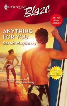Anything for You (It's All About Attitude #6) by Sarah Mayberry (Goodreads Author) The world as per Sam Kirk has quite recently flipped around. His closest companion and business accomplice, Delaney Michaels, has come back from get-away another lady… a beautiful, hot new lady. All of a sudden Sam is considering his amigo. More awful, with Delaney's changed look, she's deserting their fellowship in quest for the picket-fence dream. It's a bad dream work out as expected. At that point one…