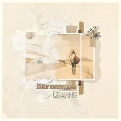 The definition of leaving is a digital scrapbook page that I (Margje) made with: Brush Set: Inky Stencil - Alphabet  Embellishment Templates - Illuminate Gesso Frames  Vellum Fancy Kit  Layer Styles: Neutral Vellum  All AFT Designs
