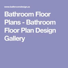 Bathroom Floor Plans - Bathroom Floor Plan Design Gallery