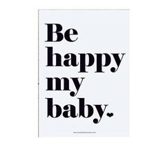 <p>Carte postale à message Be happy my baby écrit en noir et blanc, design Studio Jolis mômes, verso blanc pour laisser votre message . On aime la simplicité du graphisme et la modernité du noir et blanc !</p>