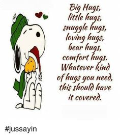 Big Hugs Little Hugs Dnuggle Hugs Loving Hugs Bear Hugs Comfort Hugs Whatever Kind of Hugs You Need This Should Have It Covered Hug Therapy, Love You So Much, Just For You, Healing Hugs, I Know The Plans, Sweet Pic, Its Friday Quotes, Love Hug, Special Quotes