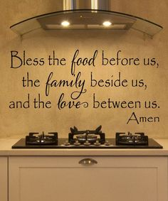 Bless the food before us, the family beside us, and the love between us. Amen A beautiful wall decal to add some love and character to your kitchen, dining room, or restaurant. Can be made with or wit Sweet Home, Bless The Food, Design Apartment, Decoration Inspiration, Decor Ideas, Decorating Ideas, Room Ideas, H & M Home, Do It Yourself Home