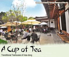 A cup of Tea - Tranditional Teahouses of Insa-dong