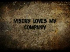 Misery Loves My Company: Three Days Grace.  This has to be one of my favourite bands<3