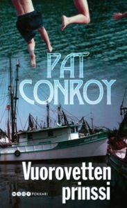 Lukematon maailma: Pat Conroy: Vuorovetten prinssi