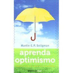 Aprenda optimismo: Haga de la vida una experiencia gratificante Clave debolsillo: Amazon.es: Martin E. P. Seligman: Libros en idiomas extranjeros