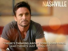Just do it - This may be the main reason I watch the Nashville show!! Deacon......awww.....