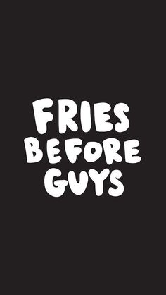 Fries Before Guys iPhone Wallpaper