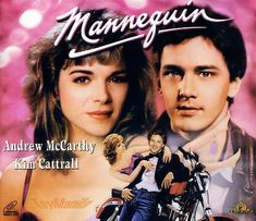 Mannequin...saw this in the theater Loved Andrew Mccarthy